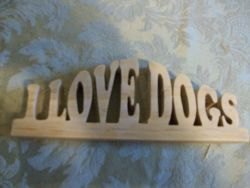 Fine Crafts - I Love Dogs Wood Display Sign