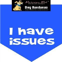 Parisian Pet I Have Issues Dog Bandana-Small